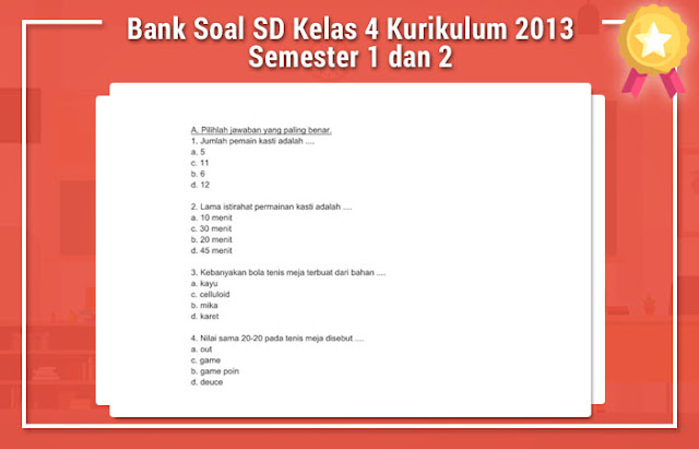 Bank Soal SD Kelas 4 Kurikulum 2013 Semester 1 dan 2