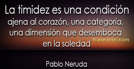 Frases del corazón - Pablo Neruda