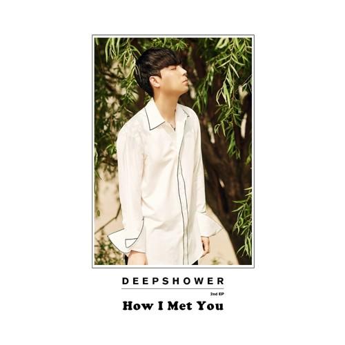 Deepshower – How I Met You – EP