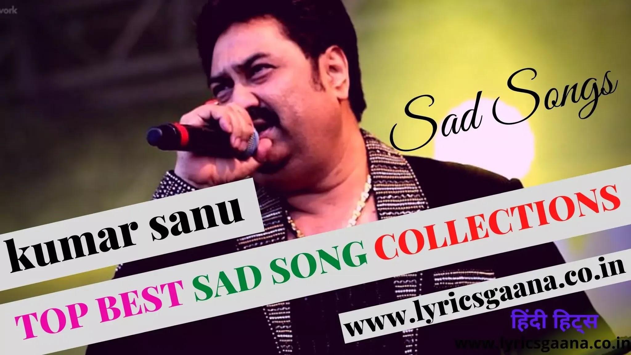 Kumar Sanu Sad Songs Collection | Hindi Sad Song Mp3
