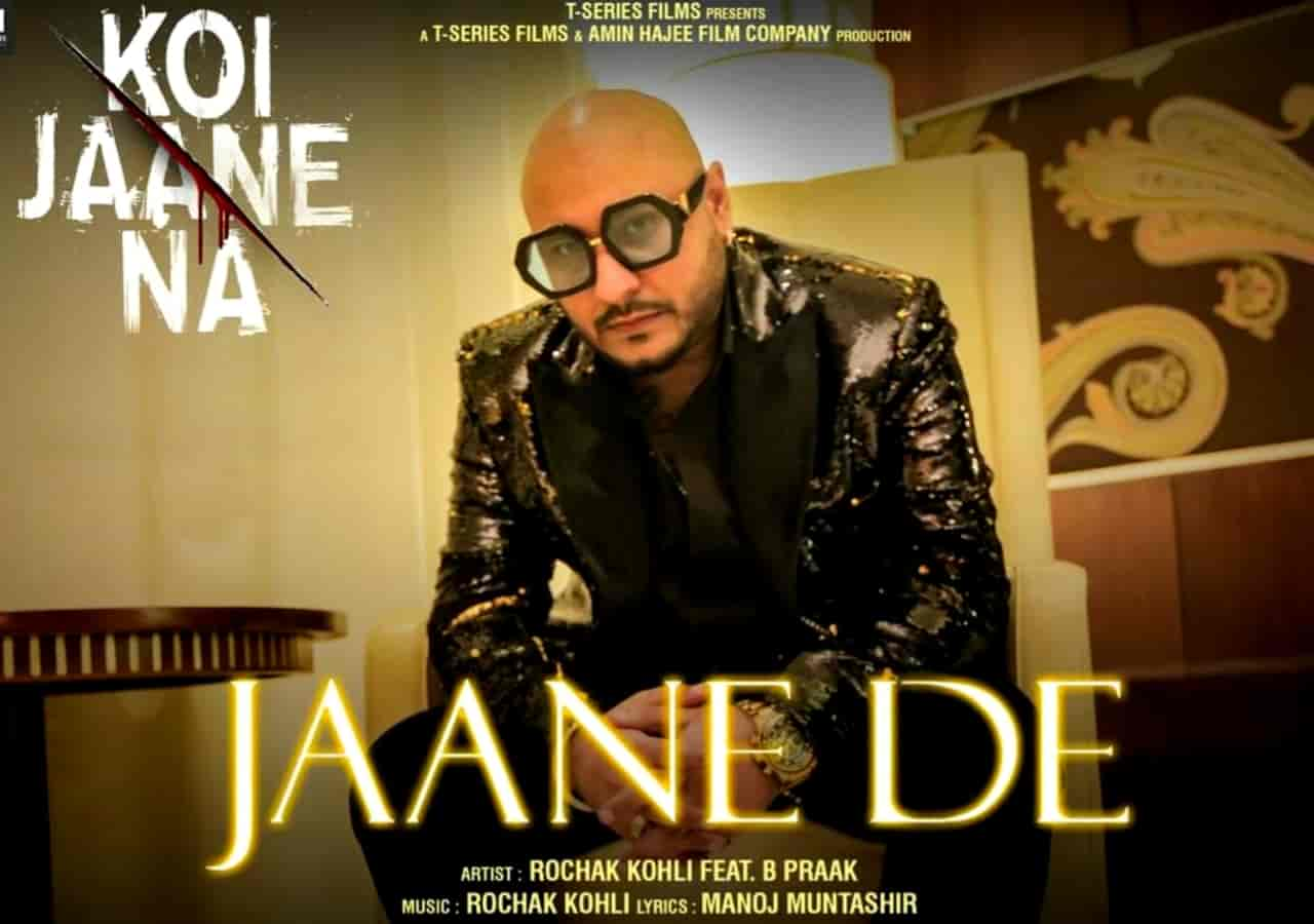 Jaane De Song Lyrics, Sung By B Praak.
