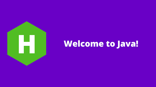 HackerRank Welcome to Java! problem solution