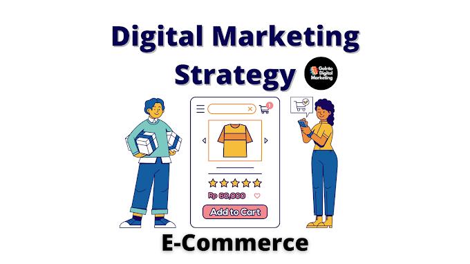 Digital Marketing Strategy for E-Commerce