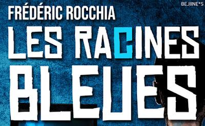 Livre : Les Racines Bleues - Frédéric ROCCHIA