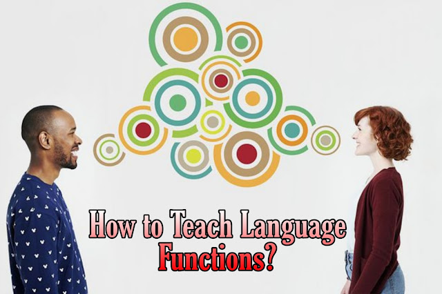 How to Teach Language Functions to Secondary Level Students?