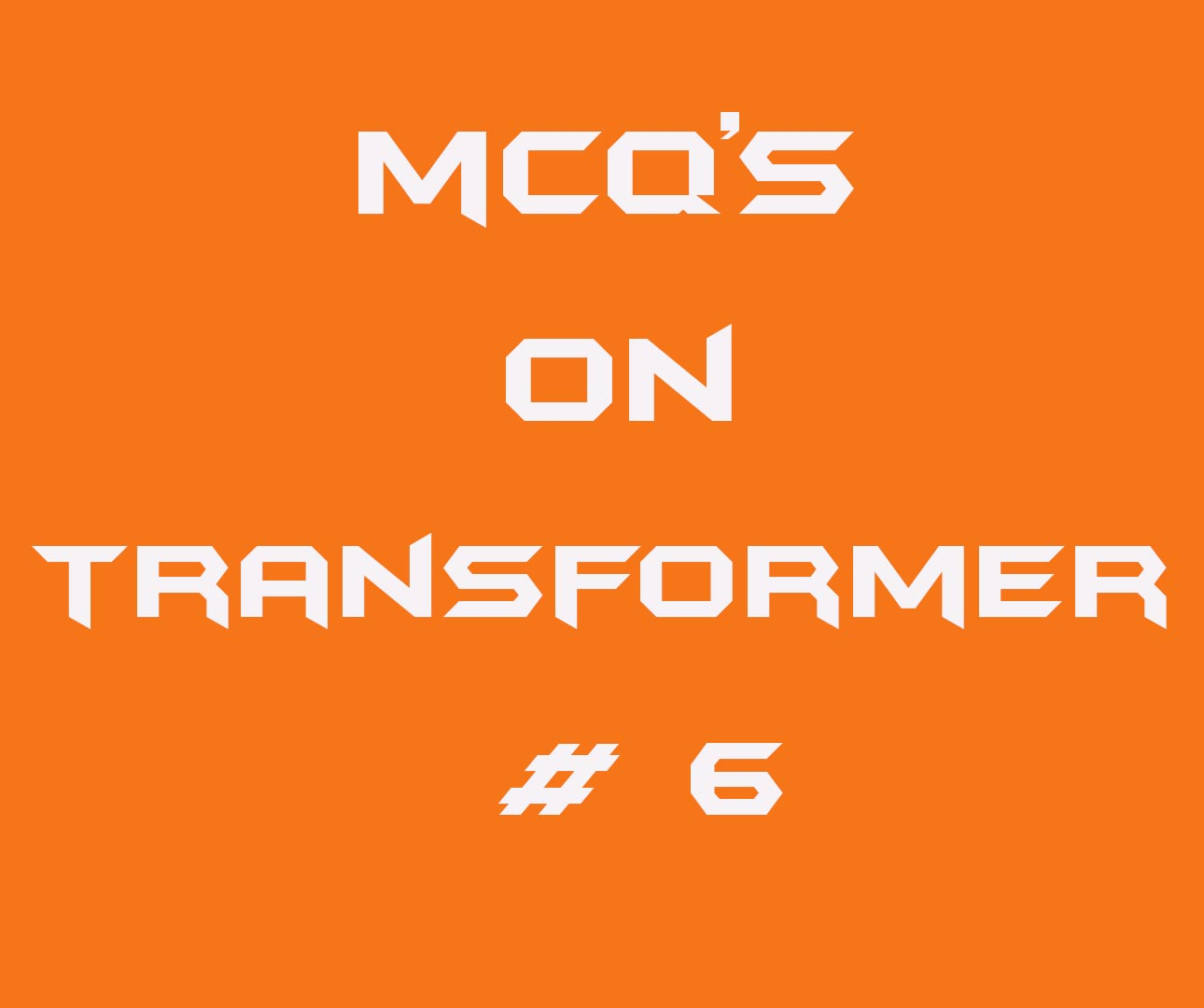 Multiple Choice Questions On Transformer 6 Electrical