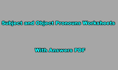 Subject and Object Pronouns Worksheets With Answers PDF