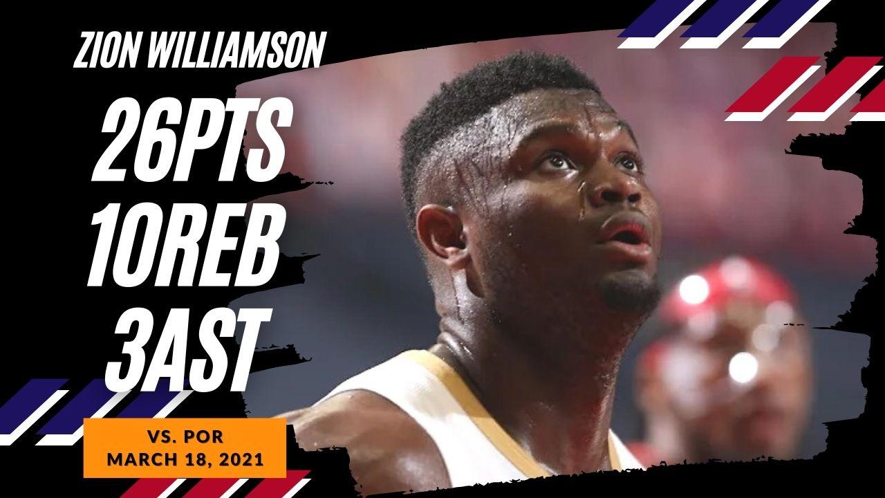 Zion Williamson 26pts 10reb vs POR | March 18, 2021 | 2020-21 NBA Season