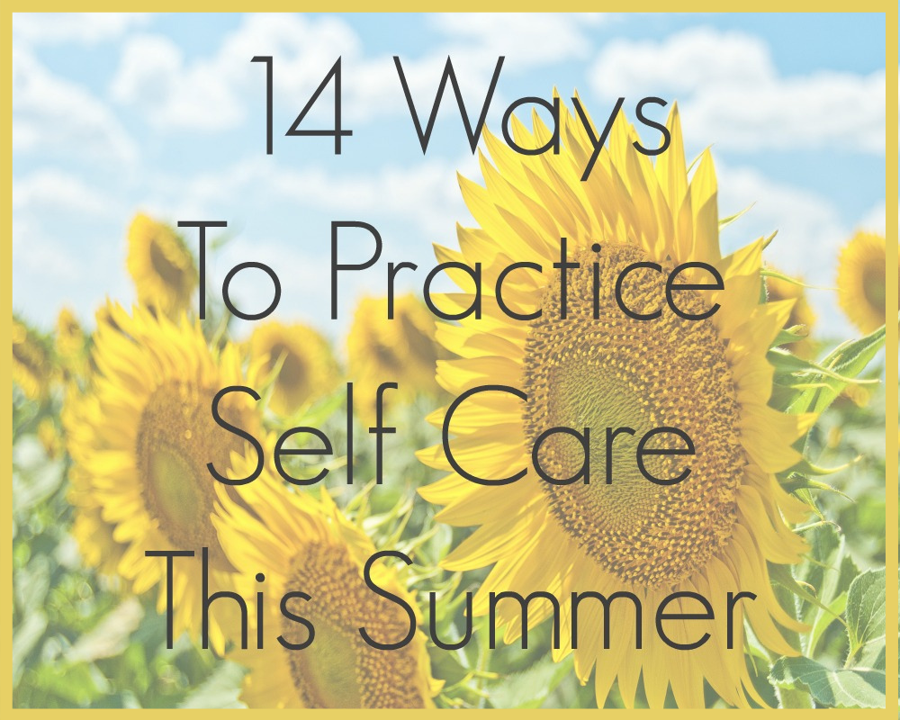 14 Ways To Practice Self Care This Summer
