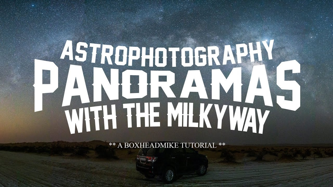 Astrophotography Panoramas with the Milkyway