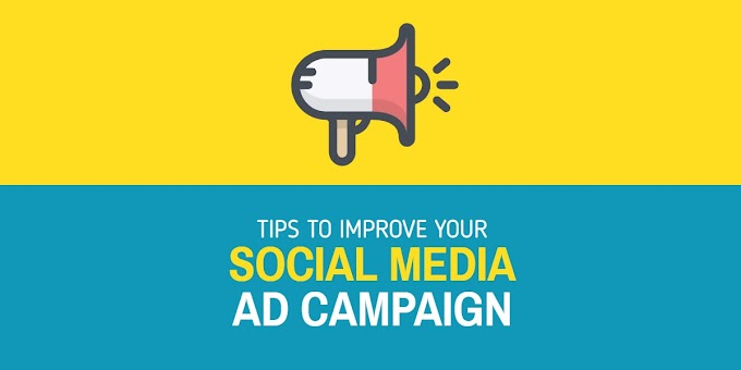 10 Tips to Improve and Optimize Your Social Media Ad Campaign