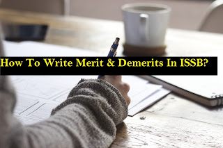 How To Write Merit & Demerits In ISSB?