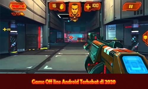 Game Off line Android Terhebat di 2020