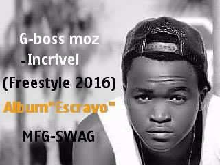 G-boss moz-incrivel (freestyle)  [Download]