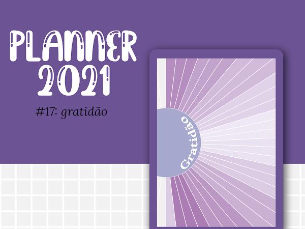 PLANNER 2021 #17: Gratidão gratuito para download