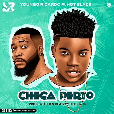 Youngg Ricardo Feat. Hot Blaze - Chega Perto (Prod. Allien Beatz & XP)