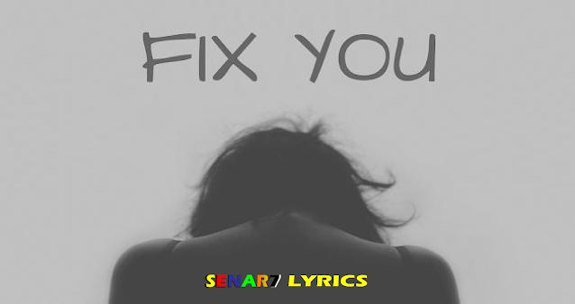 lirik lagu fix you - clodplay terjemahan indonesia dan artinya, makna lagu fix you, latar belakang lagu fix you, lirik fix you chord Makna Terjemahan