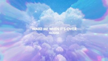 Wake me when it's over Lyrics - Faouzia