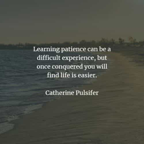 Patience quotes that will help achieve your goals
