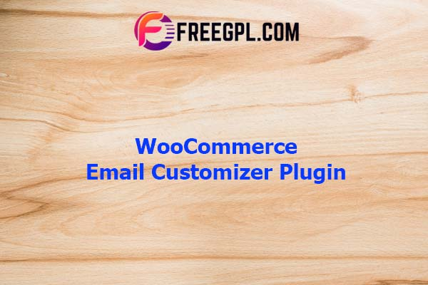 WooCommerce Email Customizer Plugin Nulled Download Free