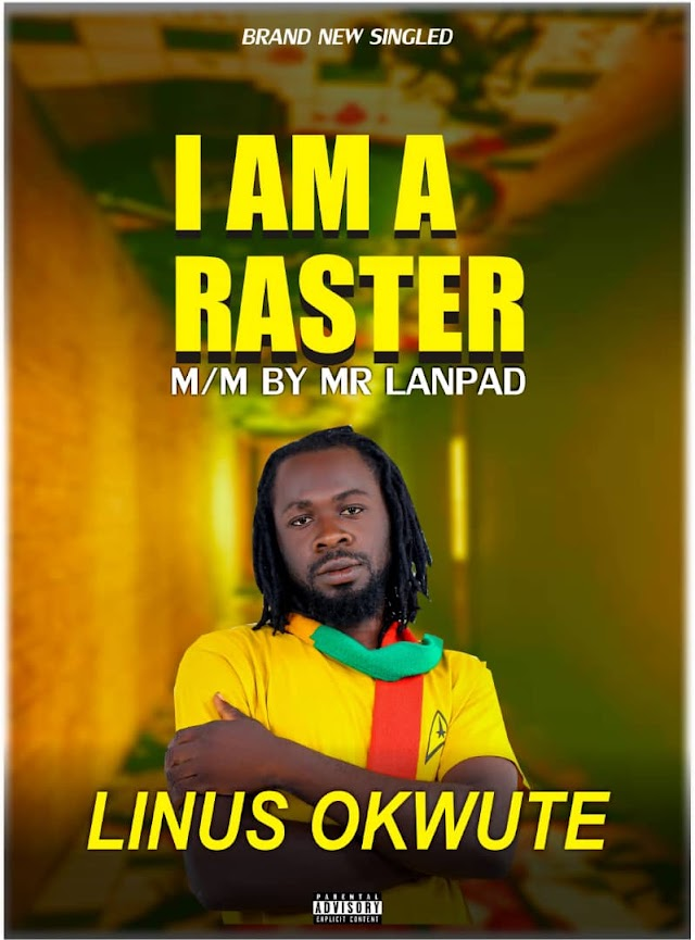 [Mp3] I am a Raster by Linux Okwute