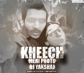 Kheech-Meri-Photo-Remix-Dj-Yakshaj