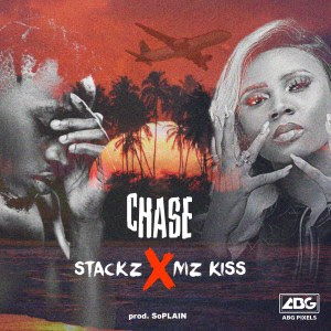 Stackz ft Mz Kiss – Chase