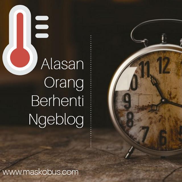Alasan orang berhenti ngeblog