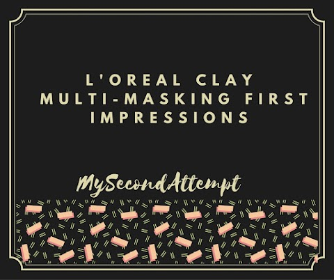L'Oreal Clay Multi-masking First Impressions