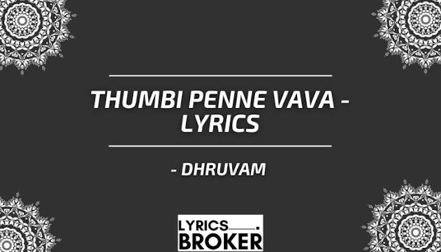 Thumbi Penne Vava - Lyrics - Dhruvam Malayalam Song