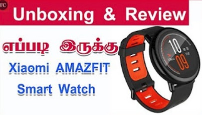 Unboxing & Review: Xiaomi Huami AMAZFIT Sports Bluetooth Smart Watch in Tamil