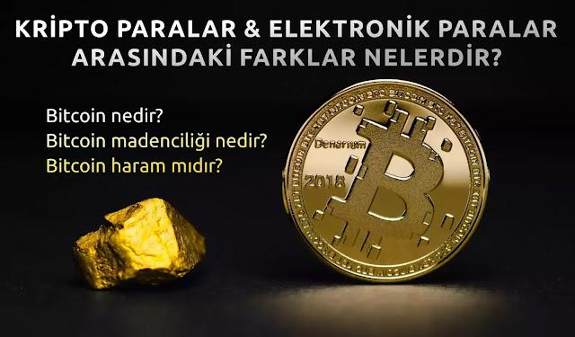 Kripto paralar ve elektronik paralar arasındaki fark nedir? Bitcoin nedir? Bitcoin madenciliği nedir? Bitcoin haram mıdır?