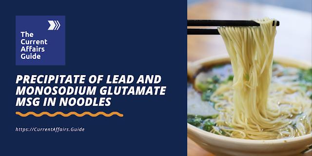 Precipitate of Lead and Monosodium Glutamate MSG in Noodles