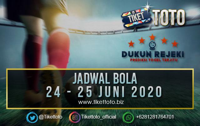 JADWAL PERTANDINGAN BOLA 24 – 25 JUNI 2020