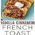 Vanilla Cinnamon French Toast Recipe