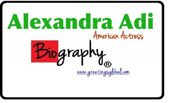 Alexandra Adi Biography