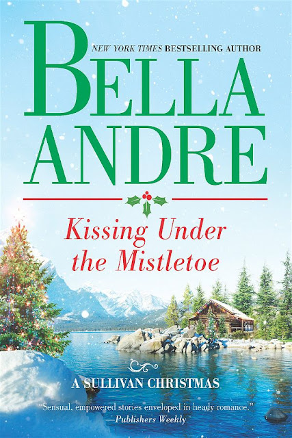 Kissing under the mistletoe | The Sullivans #9 | Bella Andre