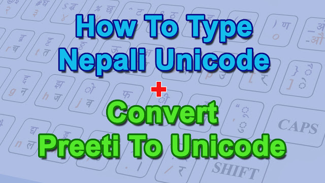 Typing Nepali Unicode And Convert Preeti To Unicode