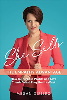 She Sells: The Empathy Advantage - How to Increase Profits and Give Clients What They Really Want by Megan DiPiero - book promotion sites