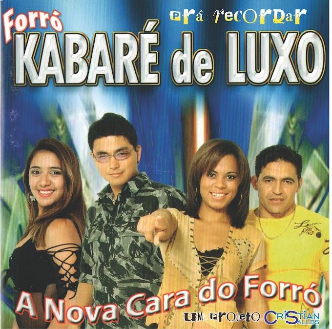 Pra Recordar: Forró Kabaré de Luxo