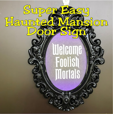 """Welcome Foolish Mortals"" to your Halloween fun with a Haunted Mansion printable Halloween door sign. Quickly and easily, you can make this Dollar store Halloween sign for your Halloween party decorations and warn all who enter your Haunted Mansion. #hauntedmansion #halloweendecor #diypartymomblog"