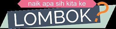 Naik Apa ke Lombok