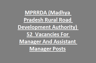MPRRDA (Madhya Pradesh Rural Road Development Authority) 52  Vacancies For Manager And Assistant Manager Posts