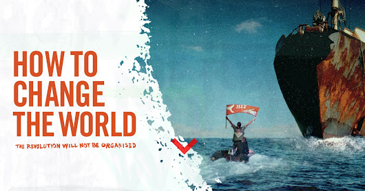 Transition Crouch End: Green on the Screen MON 26th Sept 2016 7pm 'How to Change the World' and Q&A with Greenpeace Director John Sauven. At Earl Haig Hall, Elder Ave, N8