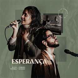 Baixar Música Gospel Esperança (Ao Vivo) - Julia Vitoria e Gabriel Guedes Mp3