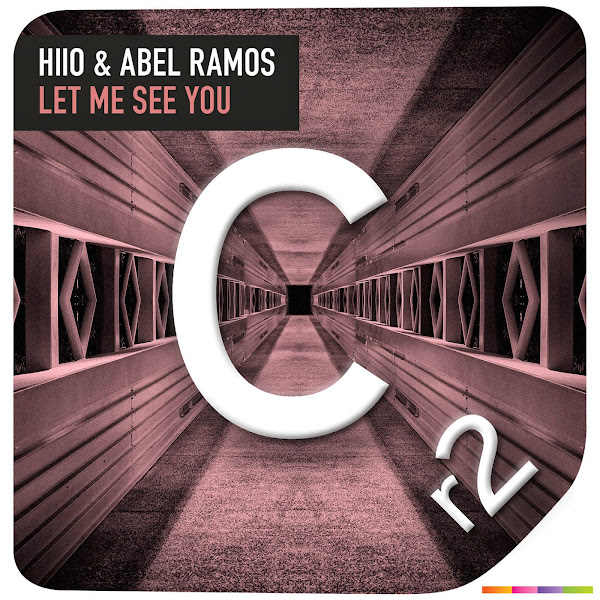 HIIO & Abel Ramos - Let Me See You - Single Cover