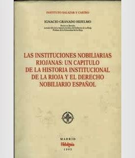 Granado Hijelmo, Ignacio, Las Instituciones Nobiliarias Riojanas: un capítulo de la historia institucional de La Rioja y el Derecho Nobiliario Español