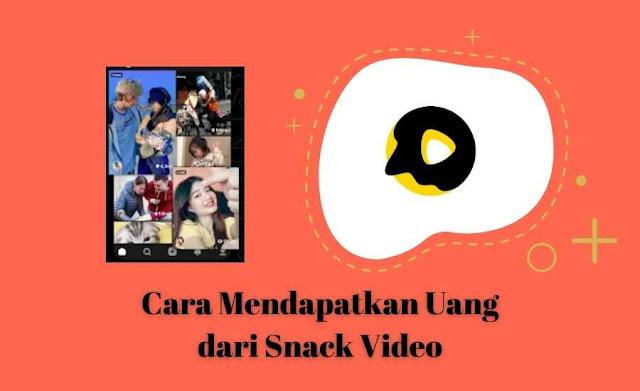 2 Cara Mendapatkan Uang dari Snack Video, Mudah!