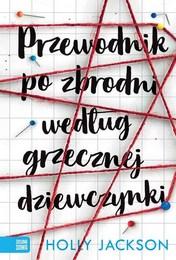 http://lubimyczytac.pl/ksiazka/4888431/przewodnik-po-zbrodni-wedlug-grzecznej-dziewczynki