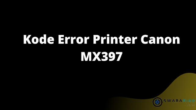 Kode Error Printer Canon MX397